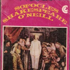 Libros de segunda mano: TEATRO SELECTO - SOFOCLES - SHAKESPEARE - O´NEILL - BIBLIOTECA BÁSICA UNIVERSAL - 1968. Lote 15393416