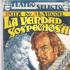 Libros de segunda mano: TEATRO SELECTO - RUIZ DE ALARCON *** LA VERDAD SOSPECHOSA - NUMERO ESPECIAL. Lote 19242098