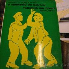 Libros de segunda mano: O FERREIRO DE SANTAN TABERNA SIN DONO. (TEATRO GALEGO). (EN GALLEGO). D. VARELA BUXAN, MANUEL. 1975. Lote 63760809