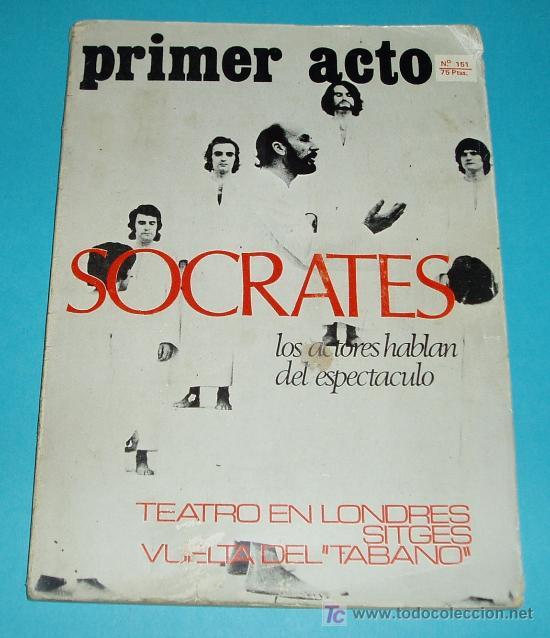 PRIMER ACTO Nº 151. SOCRATES: LOS ACTORES HABLAN DEL ESPECTÁCULO. TEATRO EN LONDRES. SITGES VUELTA.. (Libros de Segunda Mano (posteriores a 1936) - Literatura - Teatro)