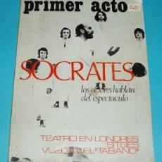 Libros de segunda mano: PRIMER ACTO Nº 151. SOCRATES: LOS ACTORES HABLAN DEL ESPECTÁCULO. TEATRO EN LONDRES. SITGES VUELTA... Lote 27504375