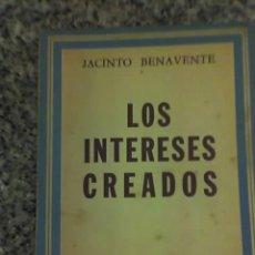Libros de segunda mano: LOS INTERESES CREADOS, POR JACINTO BENAVENTE - TEATRO BRILLANTE - RARA EDICION. Lote 22291234