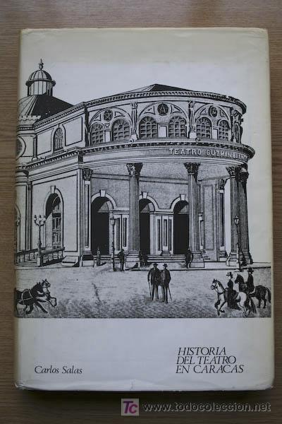 HISTORIA DEL TEATRO EN CARACAS. SALAS (CARLOS) (Libros de Segunda Mano (posteriores a 1936) - Literatura - Teatro)