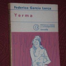Libros de segunda mano: YERMA POR FEDERICO GARCÍA LORCA DE LOSADA EN BUENOS AIRES 1976 14ª EDICIÓN. Lote 20501561