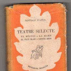Libros de segunda mano: BIBLIOTECA SELECTA Nº 62. TEATRE SELECTE DE SANTIAGO RUSIÑOL. EDITORIAL SELECTA 1ª ED.BAECELONA 1949. Lote 20653844