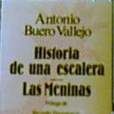 Libros de segunda mano: HISTORIA DE UNA ESCALERA / LAS MENINAS - ANTONIO BUERO VALLEJO. Lote 36478802