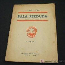 Libros de segunda mano: BALA PERDUDA - LLUIS ELIAS - COMEDIA FARSA EN TRES ACTES - SEGONA EDICIO - . Lote 19674054
