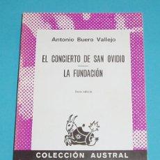 Libros de segunda mano: EL CONCIERTO DE SAN OVIDIO - LA FUNDACIÓN. ANTONIO BUERO VALLEJO. COLEC. AUSTRAL 1569. Lote 25398997