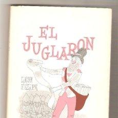 Libros de segunda mano: EL JUGLARÓN .- LEÓN FELIPE. Lote 27222802