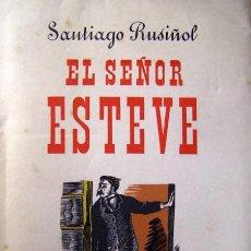 Libros de segunda mano: RUSIÑOL, S. EL SEÑOR ESTEVE. 1ª EDICION. 1949.. Lote 26373066