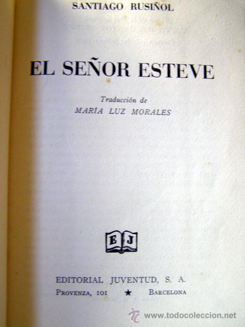 Libros de segunda mano: RUSIÑOL, S. EL SEÑOR ESTEVE. 1ª EDICION. 1949. - Foto 2 - 26373066