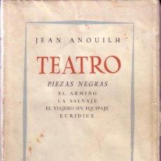 Libros de segunda mano: JEAN ANOUILH.TEATRO.PIEZAS NEGRAS.BUENOS AIRES 1954. Lote 25403443