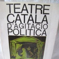 Libros de segunda mano: TEATRE CATALA D,AGITACIO POLITICA. Lote 26073912