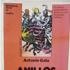 Libros de segunda mano: ANTONIO GALA. ANILLOS PARA UNA DAMA. 1989. EDICIONES JUCAR. Lote 20794402