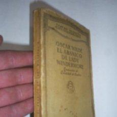 Libros de segunda mano: EL ABANICO DE LADY WINDERMORE OSCAR WILDE BIBLIOTECA NUEVA C.1940 RM41314. Lote 21582529