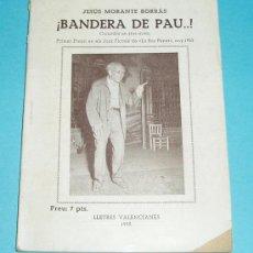 Libros de segunda mano: ¡BANDERA DE PAU..!. JESÚS MORANTE BORRÁS. COMEDIA EN TRES ACTOS. 1ER PREMIO JOCS FLORALS ANY 1953. Lote 23185818