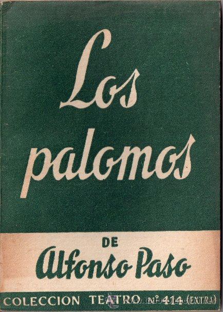 LOS PALOMOS. ALFONSO PASO. 1964. Nº 414 (EXTRA). ESCELICER. ALFIL. COLECCIÓN TEATRO. (Libros de Segunda Mano (posteriores a 1936) - Literatura - Teatro)