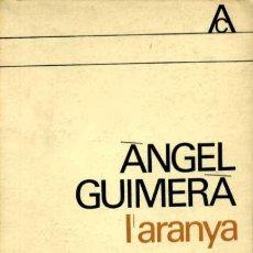 Libros de segunda mano: ÀNGEL GUIMERÀ - L'ARANYA - EDICIÓ A CURA DE XAVIER FÀBREGAS. Lote 26208927