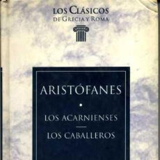 Libros de segunda mano: ARISTÓFANES / LOS ACARNIENSES - LOS CABALLEROS. Lote 27586400