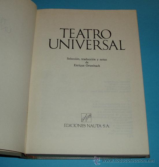 TEATRO UNIVERSAL. SELECCIÓN, TRADUCCIÓN Y NOTAS DE ENRIQUE ORTENBACH (Libros de Segunda Mano (posteriores a 1936) - Literatura - Teatro)