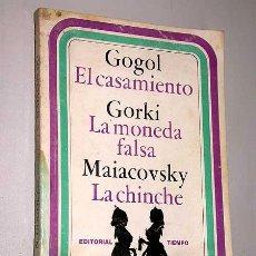 Libros de segunda mano: EL CASAMIENTO, GOGOL. LA FALSA MONEDA, GORKI. LA CHINCHE, MAIACOVSKY. EDITA TIEMPO BUENOS AIRES 1977. Lote 23401544