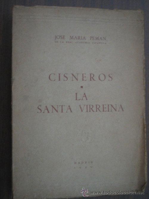 CISNEROS/ LA SANTA VIRREINA. PEMÁN, JOSÉ MARÍA. 1949 (Libros de Segunda Mano (posteriores a 1936) - Literatura - Teatro)