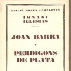 Libros de segunda mano: JOAN BARRA. PERDIGONS DE PLATA D´IGNASI IGLESIAS (JUVENTUD). Lote 26631705