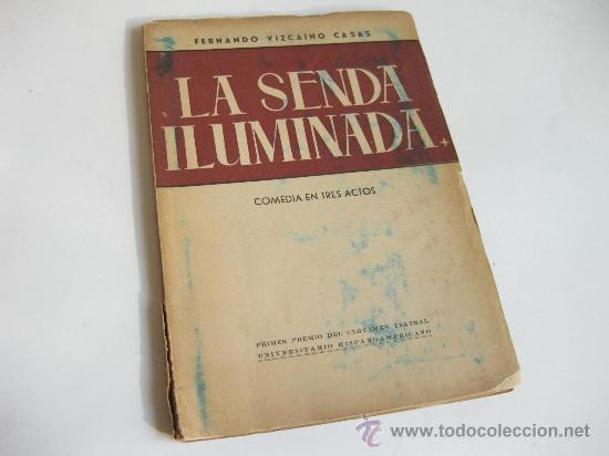 LA SENDA ILUMINADA - VIZCAINO CASAS - DEDICADA A MANUEL TAMAYO PARA REALIZAR UNA PELICULA (Libros de Segunda Mano (posteriores a 1936) - Literatura - Teatro)