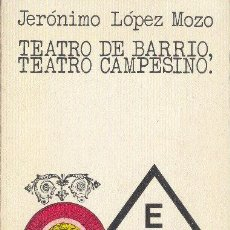 """Libros de segunda mano: TEATRO DE BARRIO, TEATRO CAMPESINO.JERÓNIMO LÓPEZ MOZO. ZERO. BIBLIOTECA """"PROMOCION DEL PUEBLO"""" 1976. Lote 24745679"""