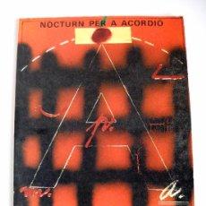 Libros de segunda mano: NOCTURN PER A ACORDIÓ - ESPECTACLE DAGOLL-DAGOM SOBRE TEXTOS DE SALVAT-PAPASSEIT. Lote 26837321