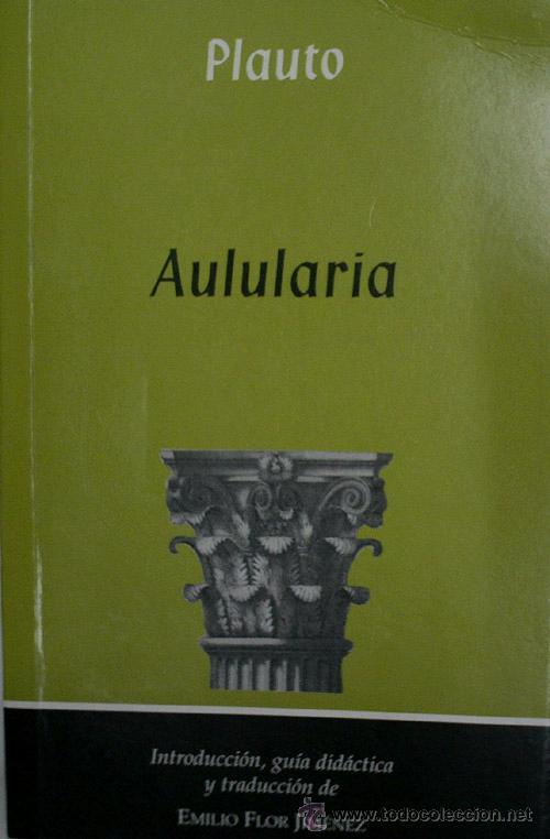 AULULARIA. PLAUTO. 2002 (Libros de Segunda Mano (posteriores a 1936) - Literatura - Teatro)