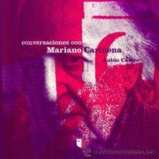 Libros de segunda mano: CONVERSACIONES CON MARIANO CARIÑENA - ANTÓN CASTRO CENTRO DRAMÁTICO DE ARAGÓN 2004. Lote 25223831