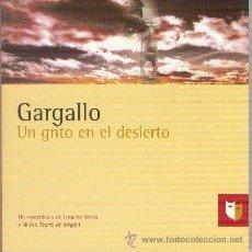 Libros de segunda mano: GARGALLO UN GRITO EN EL DESIERTO VARIOS AUTORES CENTRO DRAMÁTICO DE ARAGÓN 2003. Lote 25224424