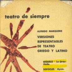 Libros de segunda mano: VERSIONES REPRESENTABLES DE TEATRO GRIEGO Y LATINO ALFREDO MARQUERIE AGUILAR 1966. Lote 25224777