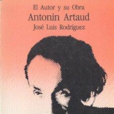 Libros de segunda mano: ANTONIN ARTAUD JOSÉ LUIS RODRIGUEZ BARCANOVA EL AUTOR Y SU OBRA 1981. Lote 25252171