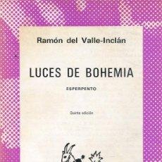 Libros de segunda mano: LUCES DE BOHEMIA -- VALLE-INCLAN. Lote 27570053