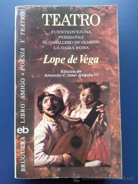 TEATRO - LOPE DE VEGA - FUENTEOVEJUNA, PERIBAÑEZ, EL CABALLERO DE OLMEDO, LA DAMA BOBA - BRUGUERA (Libros de Segunda Mano (posteriores a 1936) - Literatura - Teatro)
