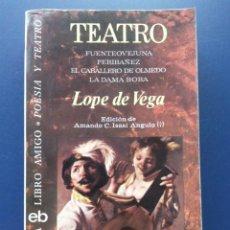 Libros de segunda mano: TEATRO - LOPE DE VEGA - FUENTEOVEJUNA, PERIBAÑEZ, EL CABALLERO DE OLMEDO, LA DAMA BOBA - BRUGUERA. Lote 25867021