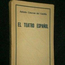 Libros de segunda mano: EL TEATRO ESPAÑOL. POR ANTONIO CÁNOVAS DEL CASTILLO.. Lote 25831459