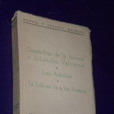 Libros de segunda mano: DESDICHAS DE LA FORTUNA O JULIANILLO VALCÁRCEL. LAS ADELFAS. LA LOLA SE VA A LOS PUERTOS.(1940). Lote 26641786