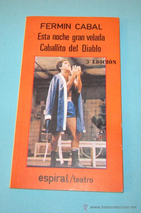 ESTA NOCHE GRAN VELADA. CABALLITO DEL DIABLO. FERMIN CABAL (Libros de Segunda Mano (posteriores a 1936) - Literatura - Teatro)