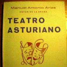 Libros de segunda mano: TEATRO ASTURIANO. MANUEL ANTONIO ARIAS - ANTON DE LA BRAÑA - PREMIO I. DE .E. ASTURIANOS. 1969.. Lote 187488362