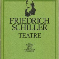 Libros de segunda mano: FRIEDRICH SCHILLER - TEATRE - EDICIONS 62 - LA CAIXA Nº 23 . Lote 28003508