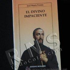 Libros de segunda mano: LIBRO -- EL DIVINO IMPACIENTE - JOSÉ MARÍA PEMÁN - TEATRO - POEMA DRAMÁTICO EN VERSO. Lote 28610951