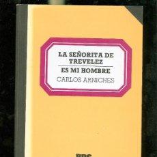Libros de segunda mano: LA SEÑORITA TREVELEZ. ES MI HOMBRE. CARLOS ARNICHES. BBS. SALVAT. 72. 1982. . Lote 28771207