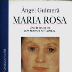 Libros de segunda mano: MARIA ROSA - ÀNGEL GUIMERÀ. Lote 28793858