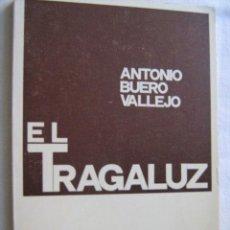 Libros de segunda mano: EL TRAGALUZ. BUERO VALLEJO, ANTONIO. 1972. Lote 28972580
