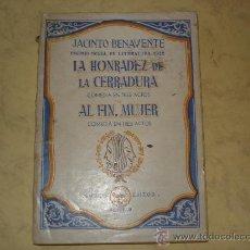 Libros de segunda mano: LA HONRADEZ DE LA CERRADURA* AL FIN, MUJER - JACINTO BENAVENTE - M. AGUILAR EDITOR 1943. Lote 29045042