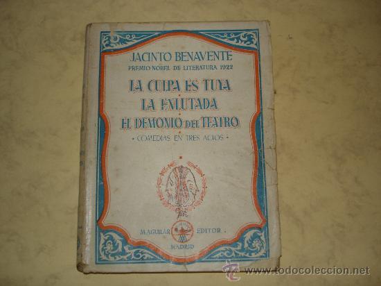 LA CULPA ES TUYA*LA ENLUTADA*EL DEMONIO DEL TEATRO - JACINTO BENAVENTE - M. AGUILAR EDITOR 1943 (Libros de Segunda Mano (posteriores a 1936) - Literatura - Teatro)