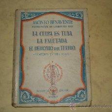 Libros de segunda mano: LA CULPA ES TUYA*LA ENLUTADA*EL DEMONIO DEL TEATRO - JACINTO BENAVENTE - M. AGUILAR EDITOR 1943. Lote 29045062